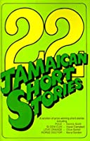 22 Jamaican Short Stories: A Selection of Prizewinning Short Stories