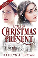 A Tale of Christmas Present: A Time-Travel Novel (Christmastime Trilogy)
