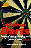 All About Darts: America's Most Complete and Up-To-Date Book on the Game of Darts
