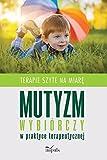 Mutyzm wybiorczy w praktyce terapeutycznej