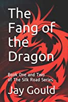 The Fang of the Dragon: Book One and Two of The Silk Road Series
