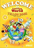 WELCOME to Learning World YELLOW BOOK―テキスト(付録My Book)