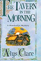 The Tavern in the Morning (A Hawkenlye Mystery)