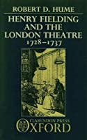 Henry Fielding and the London Theatre, 1728-1737