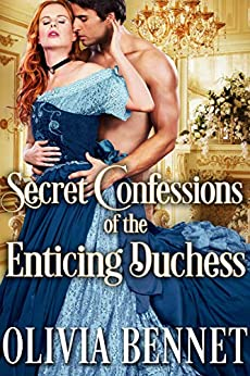 Secret Confessions of the Enticing Duchess: A Steamy Historical Regency Romance Novel by [Bennet, Olivia, Fairy, Cobalt]