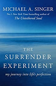 The Surrender Experiment: My Journey into Life's Perfec