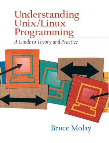 Download Understanding UNIX/LINUX  Programming: A Guide to Theory and Practice 0130083968