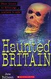 Haunted Britain (Scholastic Elt Readers)