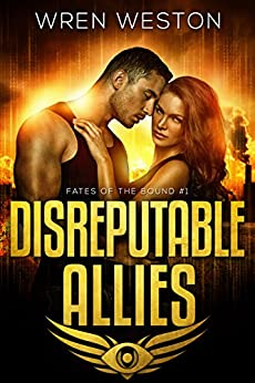 Disreputable Allies (Fates of the Bound Book 1) by [Weston, Wren]