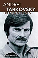 Andrei Tarkovsky: Interviews (Conversations with Filmmakers Series) by Unknown(2006-09-21)