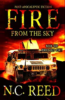 Fire From the Sky: Friendly Fire by [Reed, N.C.]