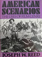 American Scenarios: The Uses of Film Genre