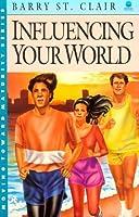 Influencing Your World (Moving Toward Maturity, Bk 5)