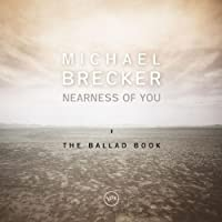 Nearness Of You: The Ballad Book by Michael Brecker (2001-06-18)