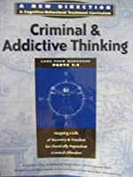 Criminal and Addictive Thinking Long Term Workbook: Pt. 1-3 (New Direction - A Cognitive Behavioral Treatment Curriculum)