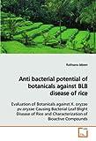 Anti Bacterial Potential of Botanicals Against Blb Disease of Rice