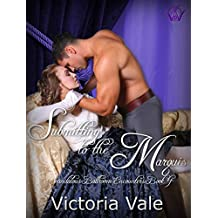 Submitting to the Marquis: A BDSM Erotic Regency Romance (Scandalous Ballroom Encounters Book 4)