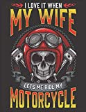 """2020 Motorcycle Calendar and Planner For Bikers: Love It When My Wife Lets Me Ride My Motorcycle Biker   December 2019 - December 2020   8.5 X 11"""" Large   Organizer   Home   Family   Work   School  Rider  Art   Gift"""