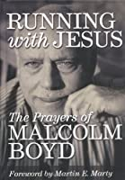 Running With Jesus: The Prayers of Malcolm Boyd