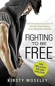 Fighting To Be Free by [Moseley, Kirsty]