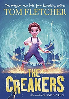 The Creakers by [Fletcher, Tom]