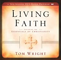 Living Faith: Exploring the Essentials of Christianity [DVD]