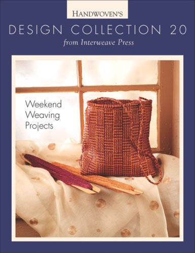 Design Collection 20: Weekend Weaving Projects (Handwoven Design Collection)
