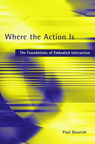 Where the Action Is: The Foundations of Embodied Interaction (MIT Press)の詳細を見る