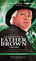 The Innocence of Father Brown: The Invisible Man, The Wrong Shape, The Sins of Prinice Saradine, The Hammer of God, A Radio Dramatization (Father Brown Series)