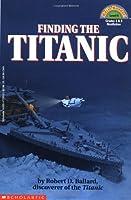 Finding the Titanic (Hello Reader! Level 4) by Robert D. Ballard(1993-11-01)