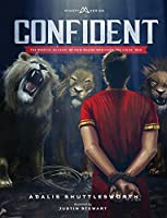 Confident: The Biblical Account Of How Daniel Overcame the Lions' Den