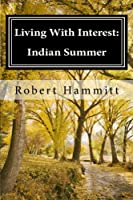 Living With Interest: Indian Summer