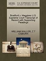 Bradford V. Maggiore U.S. Supreme Court Transcript of Record with Supporting Pleadings