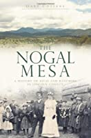 The Nogal Mesa: A History of Kivas and Ranchers in Lincoln County