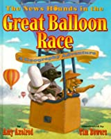 The News Hounds in the Great Balloon Race: A Geography Adventure (Dogs on the Trail)
