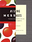Mixing Messages: Graphic Design in Contemporary Culture