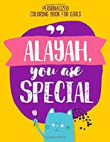Alayah, you are special. Personalized coloring book for girls: Positive things your kids need to hear
