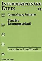 Finaler Rettungsschuss: Theologisch-Ethische Untersuchung Zum Finalen Rettungsschuss ALS Lex Specialis (Forum Interdisziplinaere Ethik)