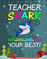 Teacher Shark Doo - Doo - Doo - Doo Your Best!: Teacher Planner Appreciation Notebook Or Journal