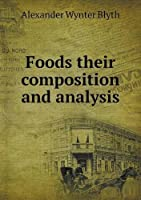 Foods Their Composition and Analysis