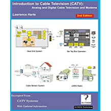 Introduction to Cable Television (CATV) 2nd Edition: Analog and Digital Television and Modems