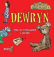 Dewryn: Stori am gyfeillgarwch a rhyddid