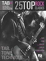 25 Top Rock Classics: Tab. Tone. Technique. (Tab+)