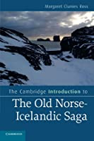 The Cambridge Introduction to the Old Norse-Icelandic Saga (Cambridge Introductions to Literature)