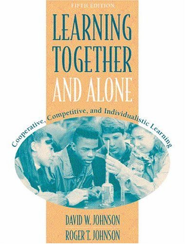 Download Learning Together and Alone: Cooperative, Competitive, and Individualistic Learning 0205287719