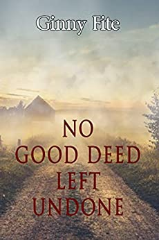 [Fite, Ginny]のNo Good Deed Left Undone (Sam Lagarde Mysteries Book 2) (English Edition)