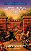 Dying Room Only (Pennyfoot Hotel Mystery Series)