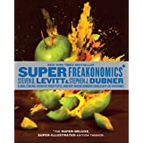 Superfreakonomics, Illustrated Edition: Global Cooling, Patriotic Prostitutes, and Why Suicide Bombers Should Buy Life Insura