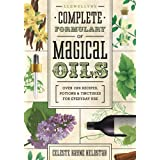Llewellyn's Complete Formulary of Magical Oils: Over 1200 Recipes, Potions & Tinctures for Everyday Use (Llewellyn's Complete