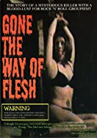 Gone the Way of Flesh [DVD] [Import]